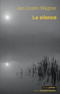 Jan Costin Wagner - Le silence.