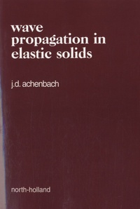 Jan D. Achenbach - Wave Propagation in Elastic Solids.