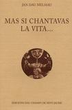 Jan dau Melhau - Mas si chantavas la vita... - Edition bilingue français-occitan.