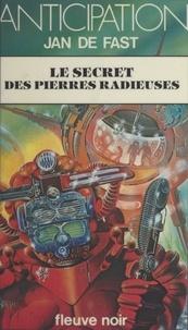 Jan de Fast - Le secret des pierres radieuses.