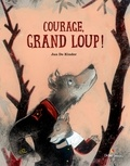 Jan De Kinder - Courage, grand loup !.