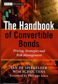 Jan De Spiegeleer et Wim Schoutens - The Handbook of Convertible Bonds - Pricing, Strategies and Risk Management.