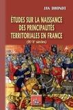 Jan Dhondt - Etudes sur la naissance des principautés territoriales en France - (IXe-Xe siècles).