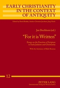Jan Dochhorn - «For it is Written» - Essays on the Function of Scripture in Early Judaism and Christianity.
