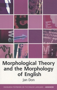 Jan Don - Morphological Theory and the Morphology of English.