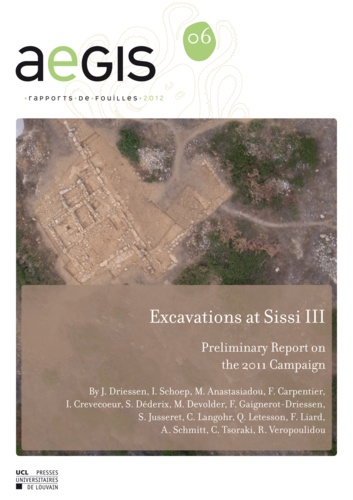 Jan Driessen - Excavations at Sissi III - Preliminary Report on the 2011 Campaign.