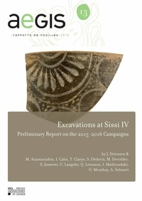 Jan Driessen - Excavations at Sissi IV - Preliminary Report on the 2015-2016 Campaigns.