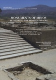 "Jan Driessen et Ilse Schoep - MONUMENTS OF MINOS - Rethinking the Minoan Palaces Proceedings of the International Workshop ""Crete of the hundred Palaces?"" held at the University Catholique de Louvain, Louvain-la-Neuve, 14-15 December 2001 Edition bilingue français, anglais."