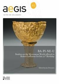 Jan Driessen - Ra-pi-ne-u - Studies on the Mycenaean World offered to Robert Laffineur for his 70th Birthday.