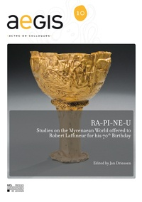 Jan Driessen - Ra-pi-ne-u - Studies on the Mycenaean World offered to Robert Laffineur for his 70th Birthday.