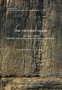Jan Driessen et Colin F. Macdonald - The Troubled Island - Minoan Crete before and after the Santorini Eruption Edition anglaise.
