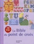 Jan Eaton et Carol Woodcock - La Bible du point de croix - Plus de mille motifs et grilles de couleur.