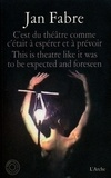 Jan Fabre - C'est du théâtre comme c'était à espérer et à prévoir - This is theatre like it was to be expected and foreseen. 2 DVD