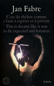 Jan Fabre - C'est du théâtre comme c'était à espérer et à prévoir - This is theatre like it was to be expected and foreseen. 2 DVD