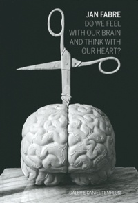 Jan Fabre - Do we feel with our brain and think with our heart?.