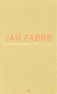 Jan Fabre - Je marche pendant 7 jours et 7 nuits.