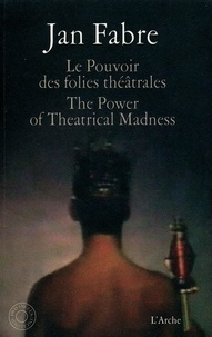 Jan Fabre - Le Pouvoir des folies théâtrales - The Power of Theatrical Madness. 1 DVD