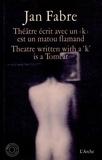 Jan Fabre - Théâtre écrit avec un  est un matou flamand - Theatre written with a 'k' is a Tomcat. 1 DVD