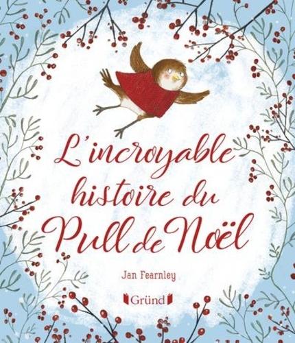 Jan Fearnley - L'incroyable histoire du pull de Noël.