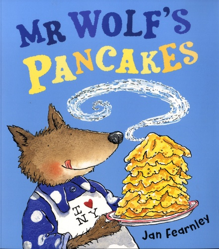 Jan Fearnley - Mr Wolf's Pancakes.