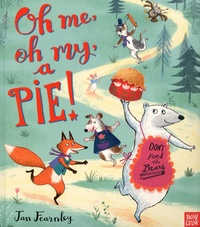 Jan Fearnley - Oh Me, Oh My, A Pie!.