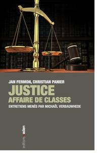 Jan Fermon et Christian Panier - Justice : affaire de classes.