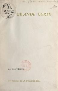 Jan Féron - La Grande Ourse - Épopée burlesque.