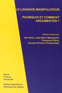 Jan Goes et Jean-Marc Mangiante - Le langage manipulateur - Pourquoi et comment argumenter ?.