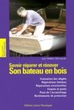 Jan Gougeon et Joel Gougeon - Savoir Restaurer et réparer son bateau en bois.
