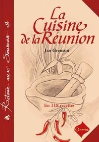 Jan Grenson - La cuisine de la Réunion - En 118 recettes.