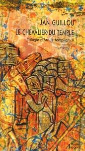 Jan Guillou - La trilogie d'Arn le Templier Tome 2 : Le chevalier du Temple.