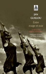 Jan Guillou - Le siècle des grandes aventures Tome 3 : Entre rouge et noir.