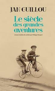 Jan Guillou - Le siècle des grandes aventures - Les ingénieurs du bout du monde ; Les dandys de Manningham ; Entre rouge et noir.