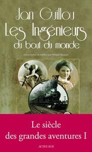 """Jan Guillou - Les Ingénieurs du bout du monde - Volume 1, """"Le siècle des grandes aventures""""."""