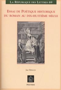 Jan Herman - Essai de poétique historique du roman au dix-huitième siècle.
