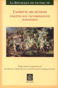 Jan Herman et Adrien Pachoud - L'assiette des fictions - Enquêtes sur l'autoréflexivité romanesque.