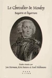 Jan Herman et Kris Peeters - Le chevalier de Mouhy - Bagarre et bigarrure.