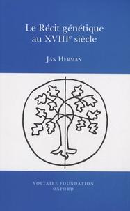 Jan Herman - Le récit génétique au XVIIIe siècle.