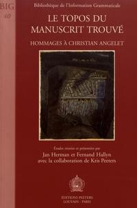 Jan Herman et Fernand Hallyn - Le topos du manuscrit trouvé - Hommages à Christian Angelet.