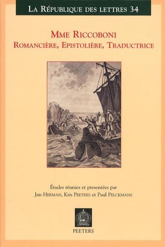 Jan Herman et Kris Peeters - Mme Riccoboni, romancière, épistolière, traductrice - Actes du colloque international Leuven - Anvers, 18-20 mai 2006.