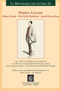 Jan Herman - Pierrot lunaire : albert giraud, otto erich, hartleben, arnold schoenberg.