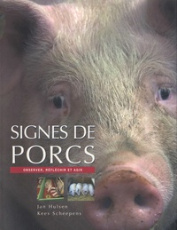 Jan Hulsen et Kees Scheepens - Signes de porcs.