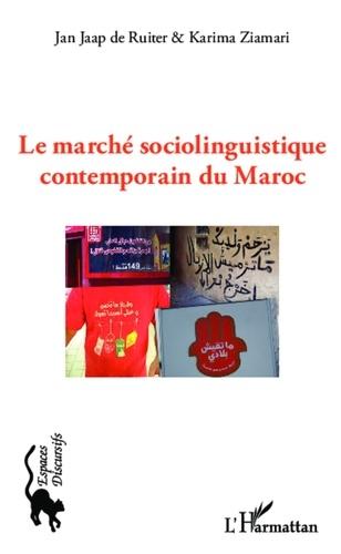 Jan Jaap De Ruiter et Karima Ziamari - Le marché sociolinguistique contemporain du Maroc.