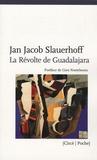 Jan Jacob Slauerhoff - La révolte de Guadalajara.