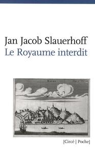 Jan Jacob Slauerhoff - Le royaume interdit.