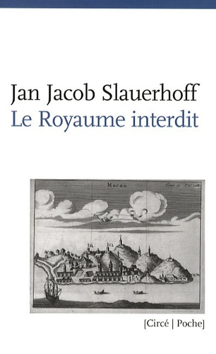 Jan Jacob Slauerhoff - Le royaume interdit.