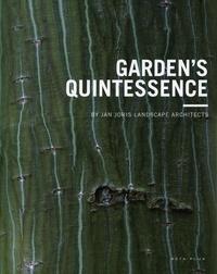 Jan Joris - Garden's Quintessence - Edition français-anglais-néerlandais.