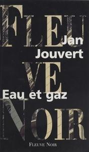 Jan Jouvert - Eau et gaz.