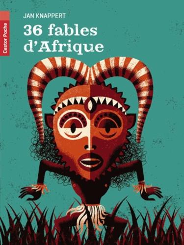 Jan Knappert - 36 fables d'Afrique.