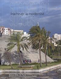 Jan Kopp et Daniel Lê - Suspended Spaces - Tome 3, Inachever la modernité.